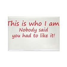 This is who I am - attitude Rectangle Magnet