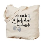 Who Needs A Fork? Tote Bag