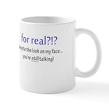 for real!?! you're still talking Mug