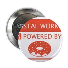 """Postal Worker Powered by Doughnuts 2.25"""" Button"""