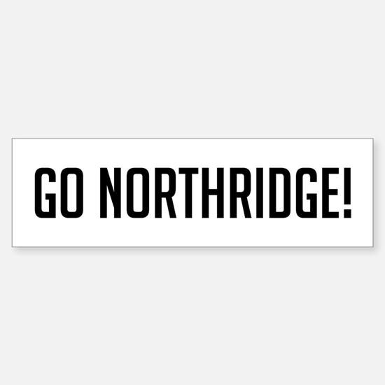 Go Northridge Bumper Bumper Bumper Sticker