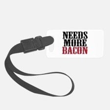Needs More Bacon Luggage Tag