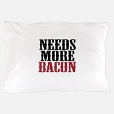 Needs More Bacon Pillow Case