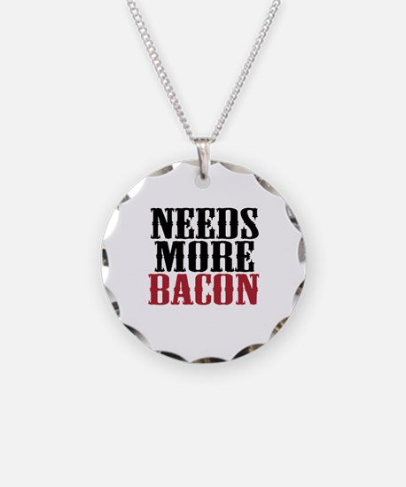 Needs More Bacon Necklace