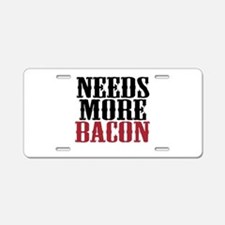 Needs More Bacon Aluminum License Plate