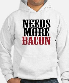 Needs More Bacon Hoodie