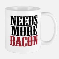 Needs More Bacon Mug