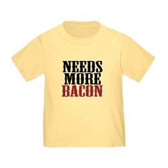 Needs More Bacon T
