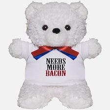 Needs More Bacon Teddy Bear