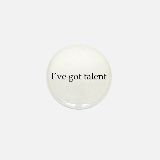 I've got talent Mini Button
