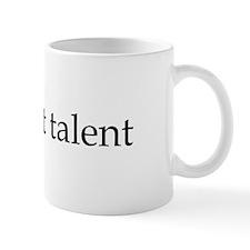I've got talent Coffee Mug