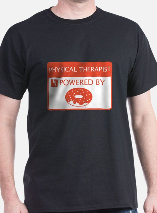 Physical Therapist Powered by Doughnuts T-Shirt