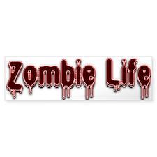 Zombie Life Bumper Sticker