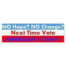 Vote American! DUH! Bumper Sticker