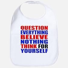 Question Everything Bib