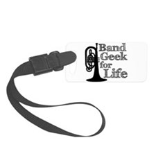 Band Geek for Life Luggage Tag
