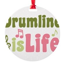 Drumline is Life Round Ornament