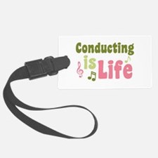 Conducting is Life Luggage Tag