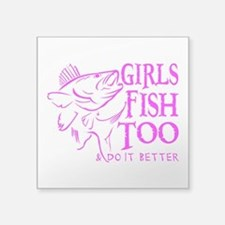 "GIRLS FISH TOO WALLEYE Square Sticker 3"" x 3&"