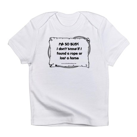 Im so Busy Infant T-Shirt