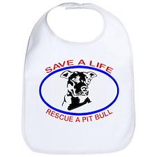 SAVE A LIFE RESCUE A PIT BULL Bib