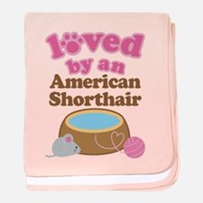 Loved By American Shorthair Cat baby blanket