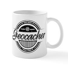 Geocacher - If you hide it, I will find it. Mug