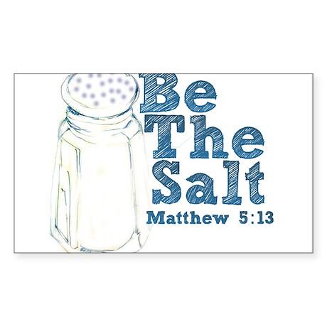 Be The Salt Sticker (Rectangle)