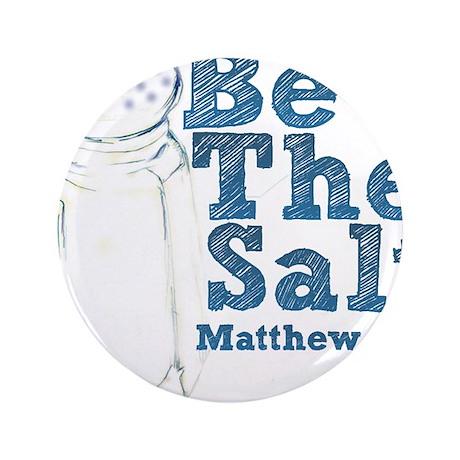 """Be The Salt 3.5"""" Button"""