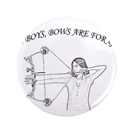 """Bows are for girls 3.5"""" Button"""