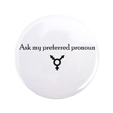 "Preferred Pronoun 3.5"" Button"