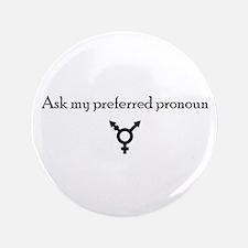 "Preferred Pronoun 3.5"" Button"