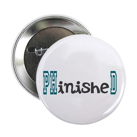 "PhinisheD 2.25"" Button (100 pack)"