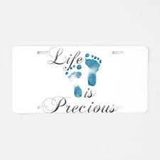 Life is Precious Aluminum License Plate