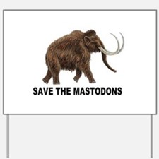 Save the mastodons Yard Sign