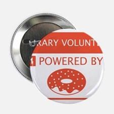 """Library Volunteer Powered by Doughnuts 2.25"""" Butto"""