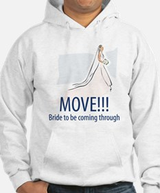 Move, bride to be coming through Hoodie