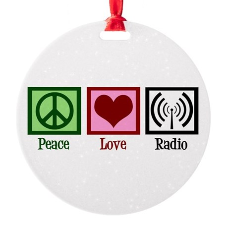 Peace Love Radio Round Ornament