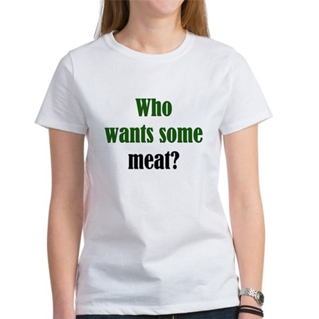 Some Meat Women's T-Shirt