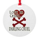 Love is Cruel Round Ornament