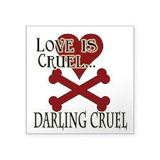 """Love is Cruel Square Sticker 3"""" x 3"""""""