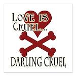 "Love is Cruel Square Car Magnet 3"" x 3"""