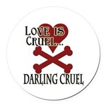 Love is Cruel Round Car Magnet