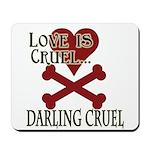 Love is Cruel Mousepad