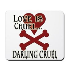 Love is Cruel Mousepad