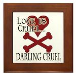 Love is Cruel Framed Tile