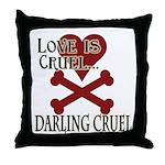 Love is Cruel Throw Pillow