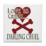 Love is Cruel Tile Coaster