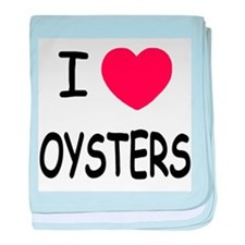 I heart oysters baby blanket