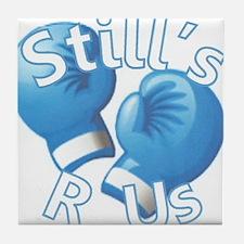 I'm A Still's Fighter! Tile Coaster